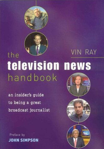 The Television News Handbook: An Insider's Guide to Being a Great Broadcast Journalist