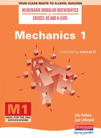 Mechanics (Heinemann Modular Mathematics for Edexcel AS & A-level): No. 1 (Heinemann Modular Mathematics for Edexcel AS and A Level)