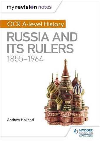 My Revision Notes: OCR A-level History: Russia and its Rulers 1855-1964