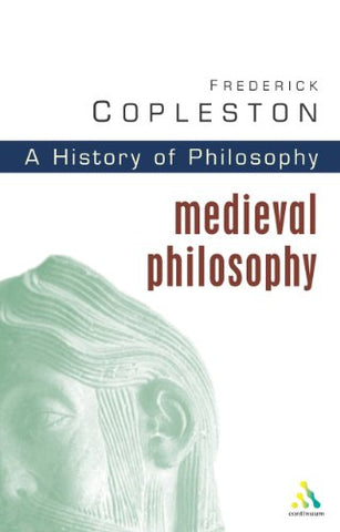 History of Philosophy: Medieval Philosophy Vol 2