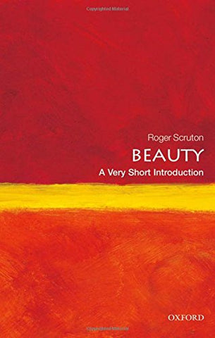 Beauty: A Very Short Introduction (Very Short Introductions)