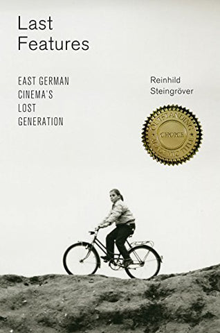 Last Features: East German Cinema's Lost Generation (Screen Cultures: German Film and the Visual)