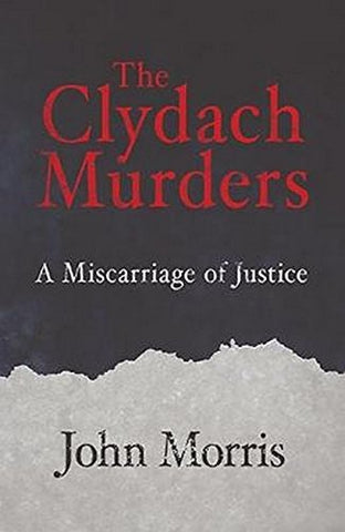 The Clydach Murders: A Miscarriage of Justice