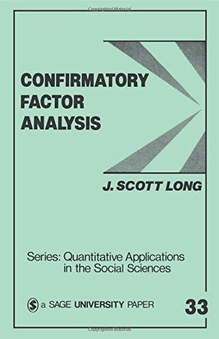 LONG: CONFIRMATORY FACTOR ANALYSIS (PAPER): A Preface to LISREL (Quantitative Applications in the Social Sciences)