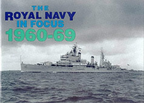 The Royal Navy in Focus 1960-69