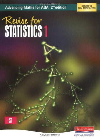 Revise for Statistics 1, 2nd Edition (Advancing Maths for AQA) (AQA Advancing Maths)