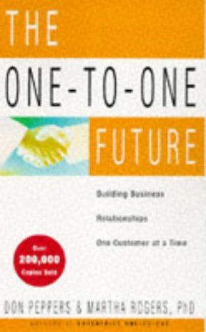 One To One Future: Building Business Relationships One Customer at a Time