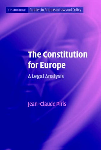 The Constitution for Europe: A Legal Analysis (Cambridge Studies in European Law and Policy)