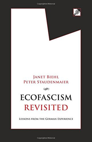 Ecofascism Revisited: Lessons from the German Experience