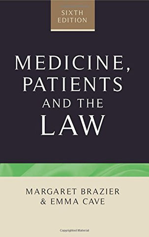 Medicine, patients and the law (Contemporary Issues in Bioethics)