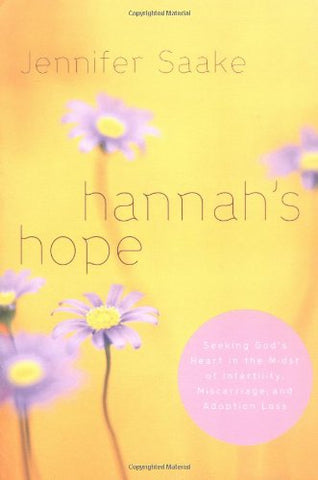 Hannah's Hope: Seeking God's Heart in the Midst of Infertility, Miscarriage, and Adoption Loss (Quiet Times for the Heart)