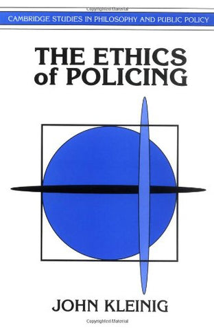 The Ethics of Policing (Cambridge Studies in Philosophy and Public Policy)