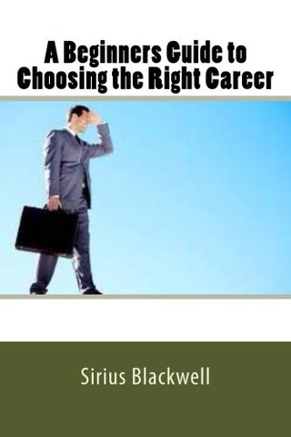 A Beginners Guide to Choosing the Right Career