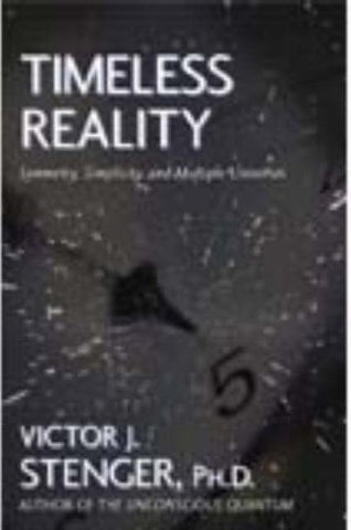 Timeless Reality: Symmetry, Simplicity, and Multiple Universes (Great Books in Philosophy)