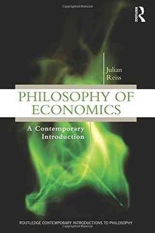 Philosophy of Economics (Routledge Contemporary Introductions to Philosophy)