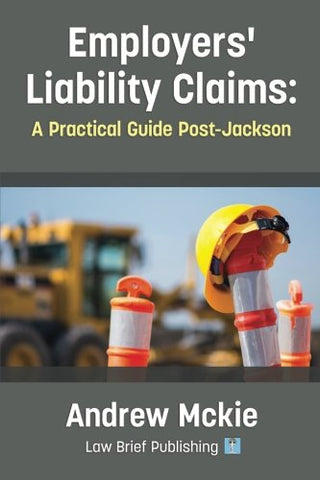 Employers' Liability Claims: A Practical Guide Post-Jackson