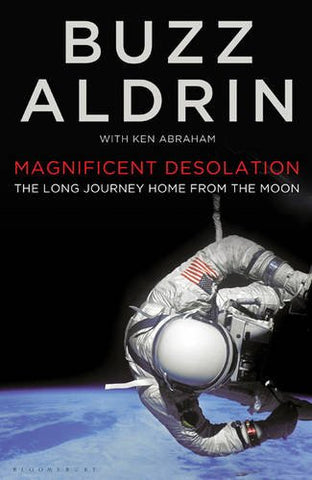 Magnificent Desolation: The Long Journey Home from the Moon