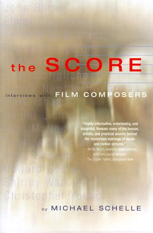 SCORE, THE: Interviews with Film Composers