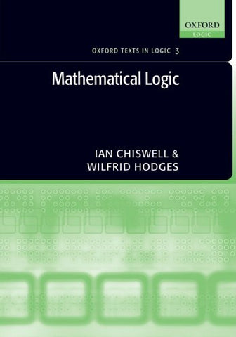 Mathematical Logic (Oxford Texts in Logic)