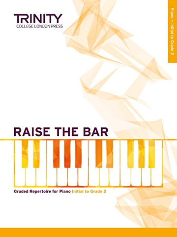 Raise the Bar Piano Book 1 Initial to Grade 2