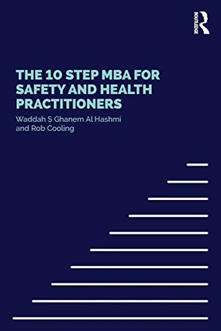 The 10 Step MBA for Safety and Health Practitioners