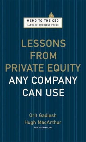 Lessons from Private Equity Any Company Can Use (Memo to the CEO)
