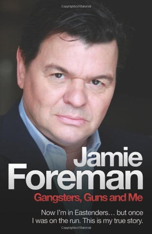 Jamie Foreman - Gangsters, Guns and Me