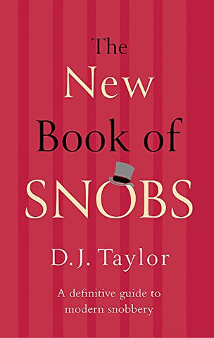 The New Book of Snobs: A Definitive Guide to Modern Snobbery