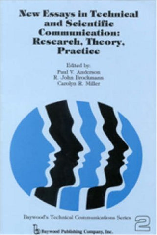 New Essays in Technical and Scientific Communication: Research, Theory, Practice (Baywood's Technical Communications)