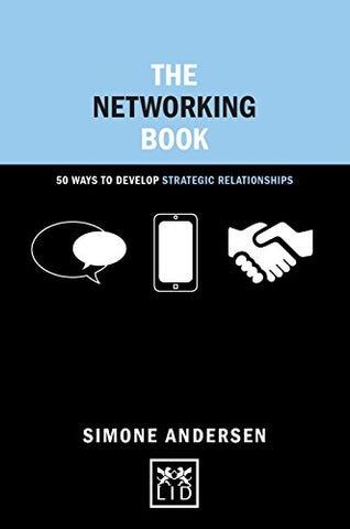 The Networking Book: 50 Ways to Develop Strategic Relationships (Concise Advice)