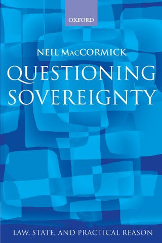 Questioning Sovereignty: Law, State, and Nation in the European Commonwealth (Law, State, and Practical Reason)