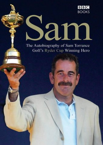 Sam: The Autobiography of Sam Torrance