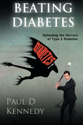 Beating Diabetes: How to defeat the horrors of type 2 diabetes
