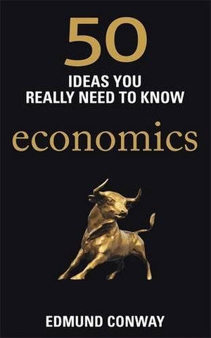 50 Economics Ideas You Really Need to Know (50 Ideas You Really Need to Know series)
