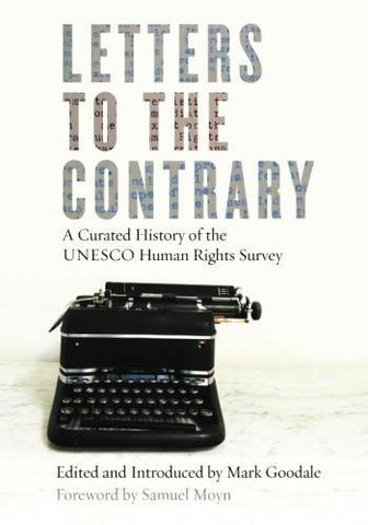 Letters to the Contrary: A Curated History of the UNESCO Human Rights Survey (Stanford Studies in Human Rights)