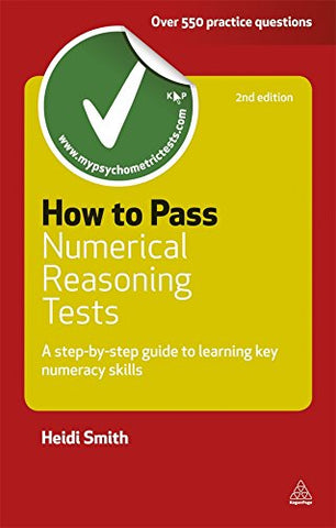 How to Pass Numerical Reasoning Tests: A Step-by-Step Guide to Learning Key Numeracy Skills (Testing Series)