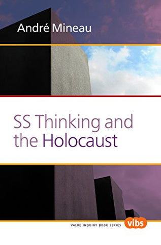SS Thinking and the Holocaust (Value Inquiry Book Series/Holocaust and Genocide Studies)