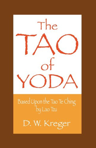 Tao of Yoda: Based Upon the Tao Te Ching, by Lao Tzu