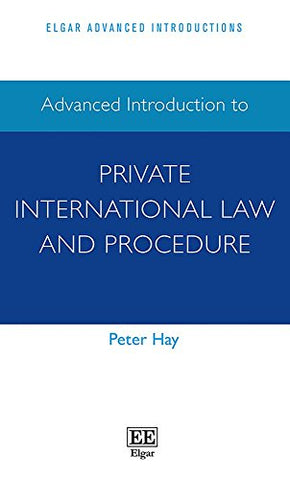 Advanced Introduction to Private International Law and Procedure (Elgar Advanced Introductions Series)