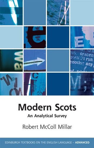 Modern Scots: An Analytical Survey (Edinburgh Textbooks on the English Language - Advanced)
