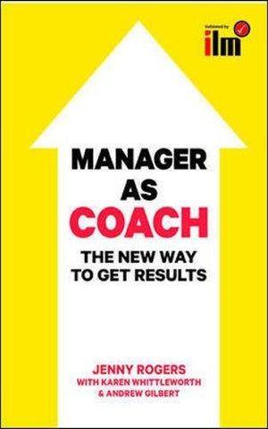 Manager as Coach: The New Way to Get Results (UK Professional Business Management/Business)