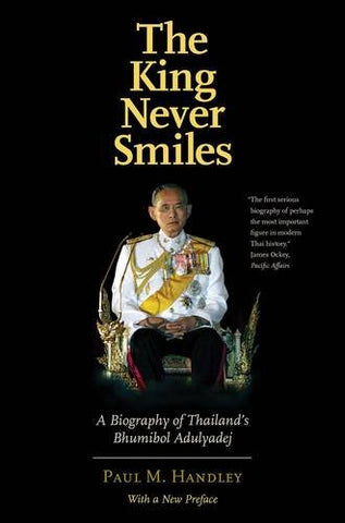 The King Never Smiles: A Biography of Thailand's Bhumibol Adulyadej