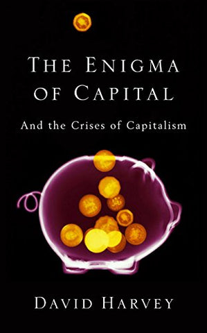 The Enigma of Capital: And the Crises of Capitalism