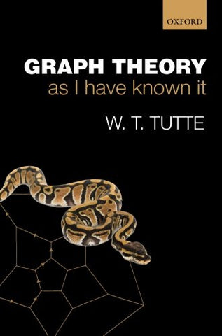 Graph Theory As I Have Known It (Oxford Lecture Series in Mathematics and Its Applications)