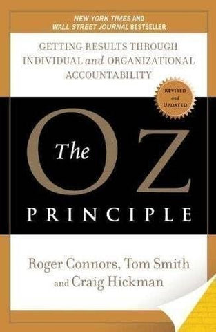 The Oz Principle: Getting Results Through Individual and Organisational Accountability