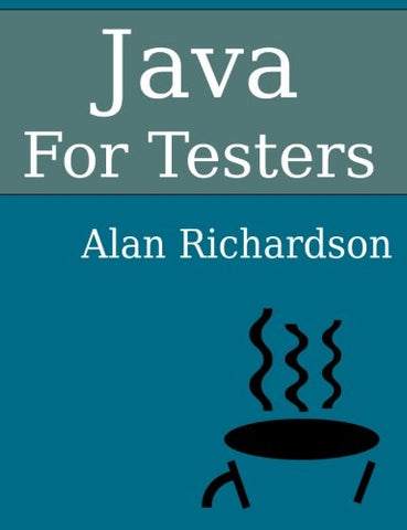 Java For Testers: Learn Java fundamentals fast