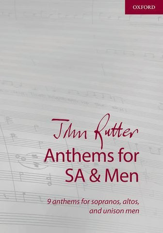 John Rutter Anthems for SA and Men: 9 anthems for sopranos, altos, and unison men (Composer Anthem Collections)