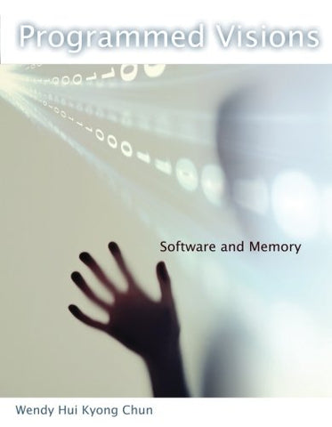 Programmed Visions (Software Studies): Software and Memory