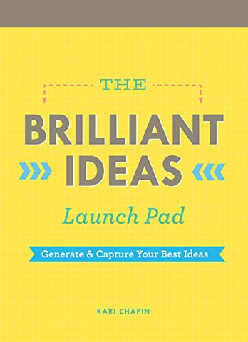 Brilliant Ideas Launch Pad (Kari Chapin): Generate & Capture Your Best Ideas (Notepad)