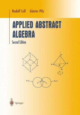 Applied Abstract Algebra 2e (Undergraduate Texts in Mathematics)